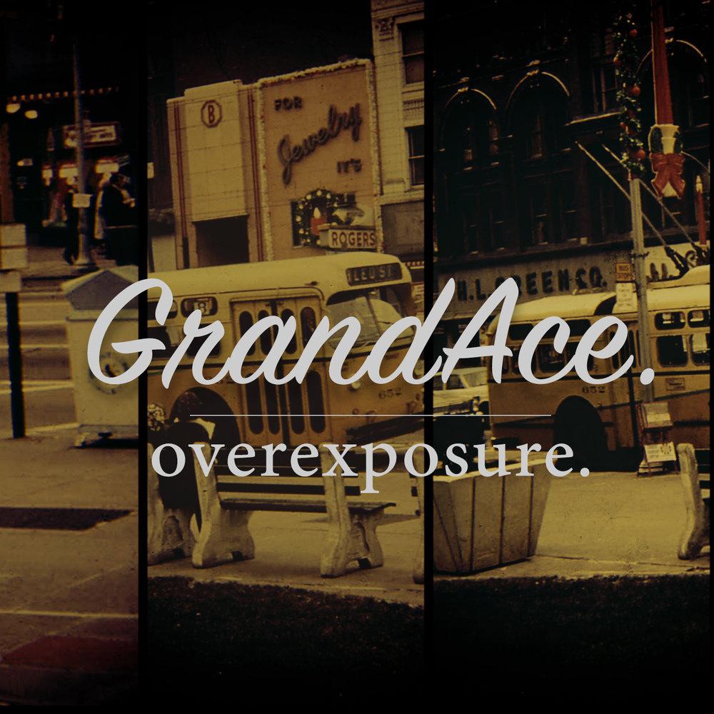 GrandAce Overexposure