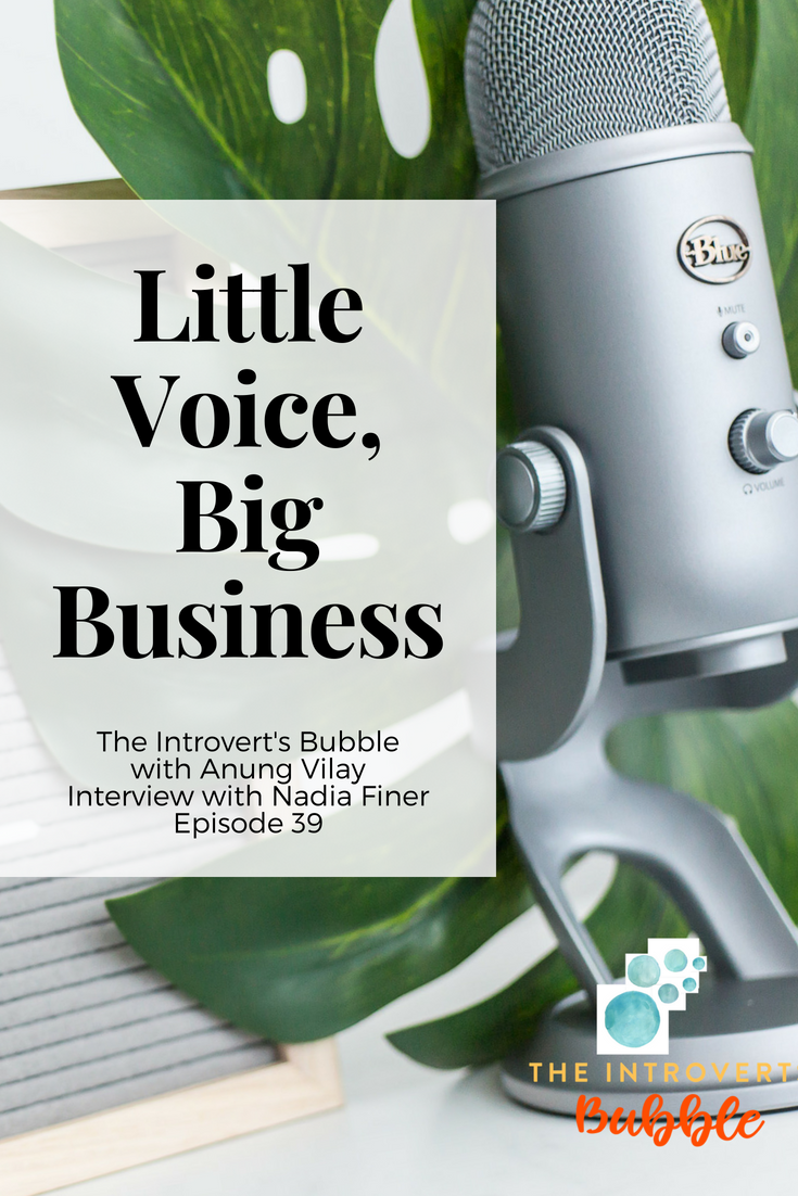 Little voice, Big business. Interview with Nadia on the Introvert's Bubble