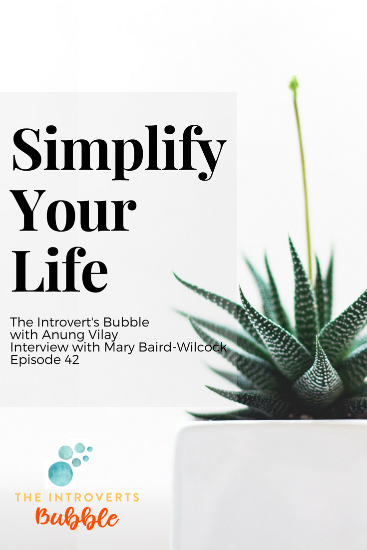 Simply your life, interview with Mary Baird-Wilcox on the Introvert's Bubble Podcast