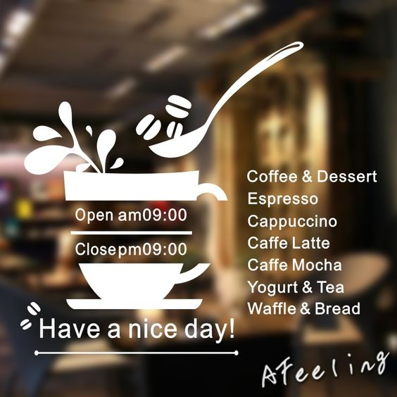Image source: https://www.aliexpress.com/item-img/Coffee-Shop-Vinyl-Wall-Decal-Shop-Bussiness-Hours-Coffee-Cup-Design-Lettering-Open-Close-Shop-Time/32414691861.html