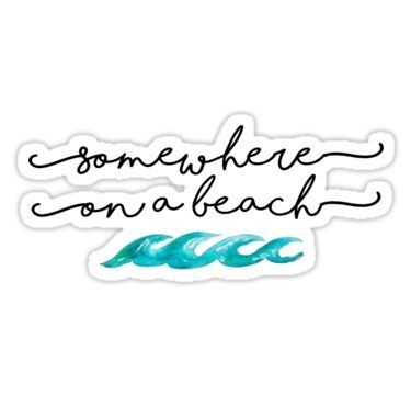 Image Credits:  https://www.redbubble.com/people/amariei/works/25451594-somewhere-on-a-beach?p=sticker