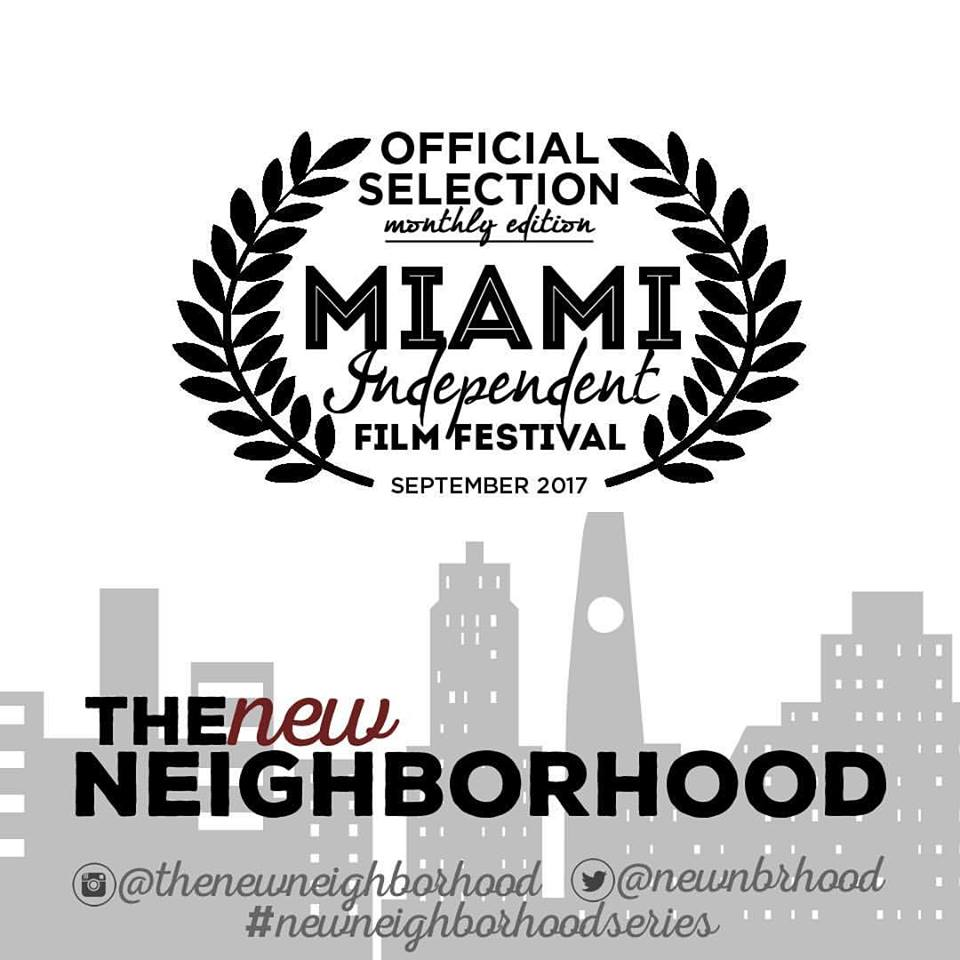 The New Neighborhood  is an official selection at the Miami Independent Film Festival! Details coming soon