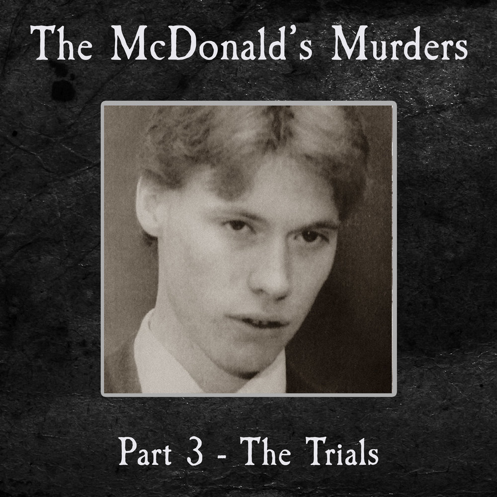 The Sydney River Mcdonalds Murders Part 3 The Trials