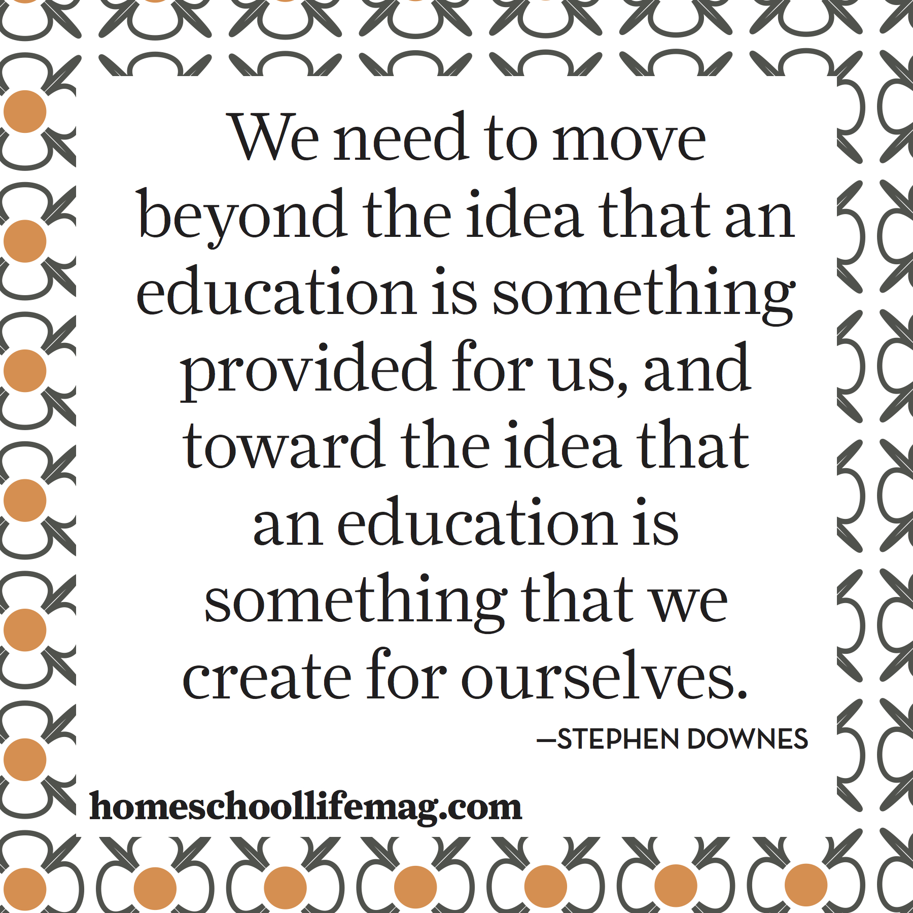 "My Favorite Quotes Favorite Homeschool Quotes ""an Education Is Something We Create"