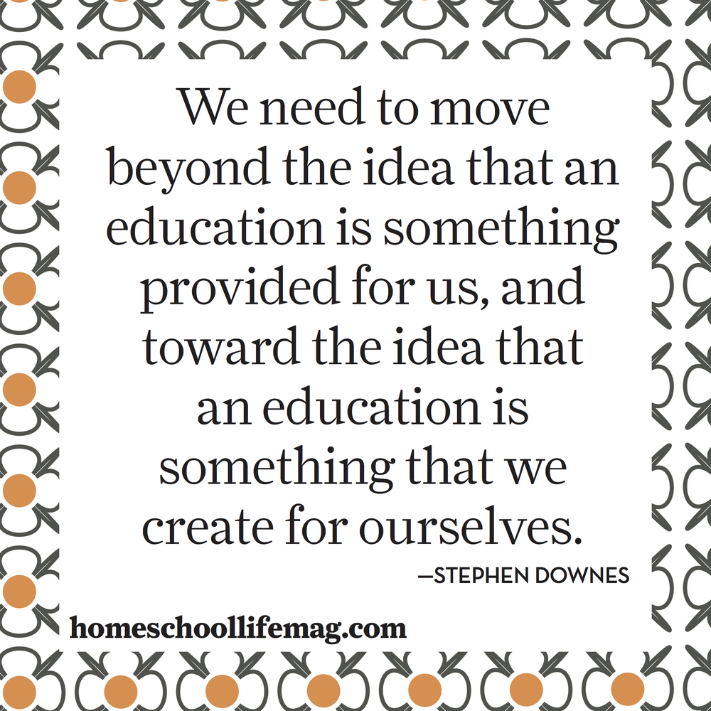 One of my favorite homeschool/unschool quotes