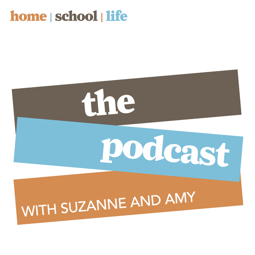 home/school/life magazine's secular homeschool podcast: The Podcast with Suzanne and Amy, episode 2.5