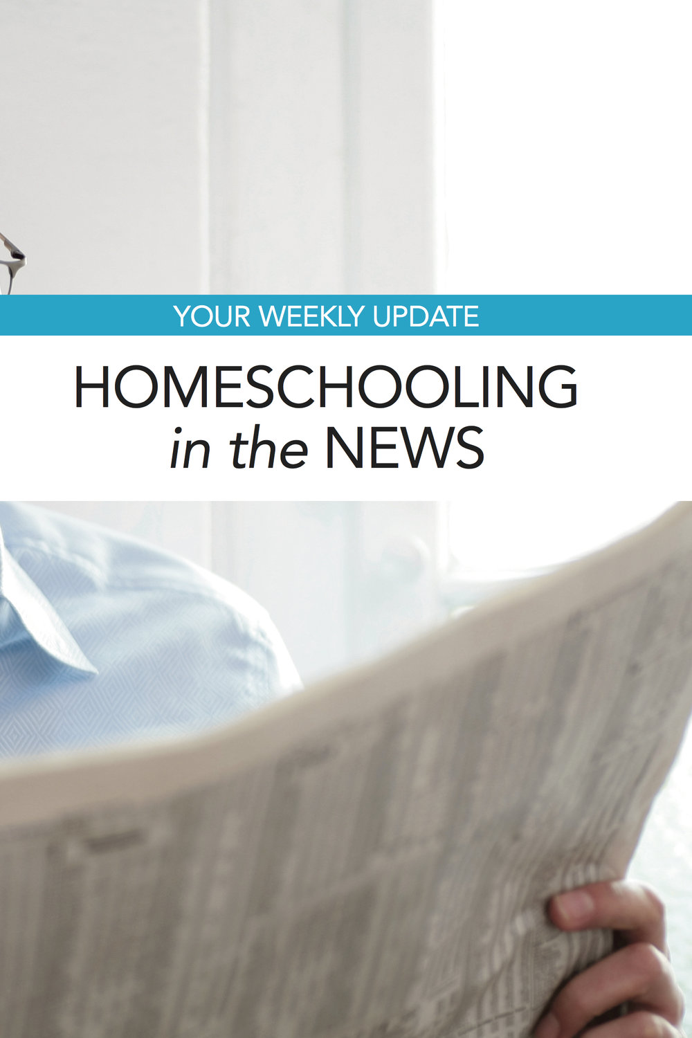 Our weekly roundup of homeschool news you need to know