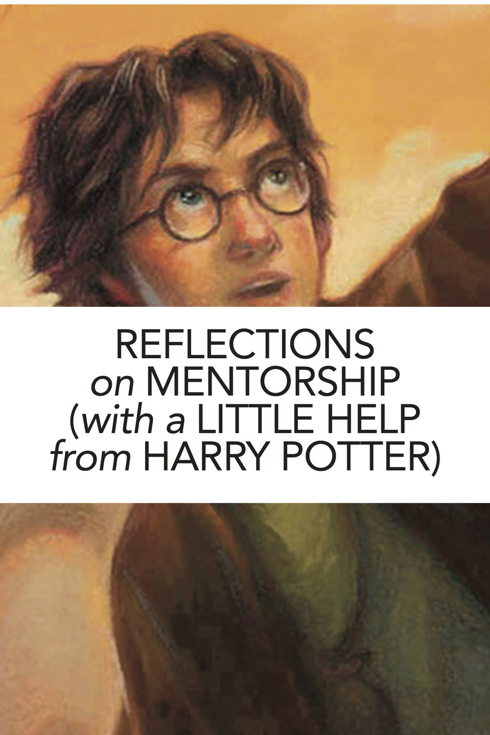 Reflections on Mentorship (with a Little Help from Harry Potter)