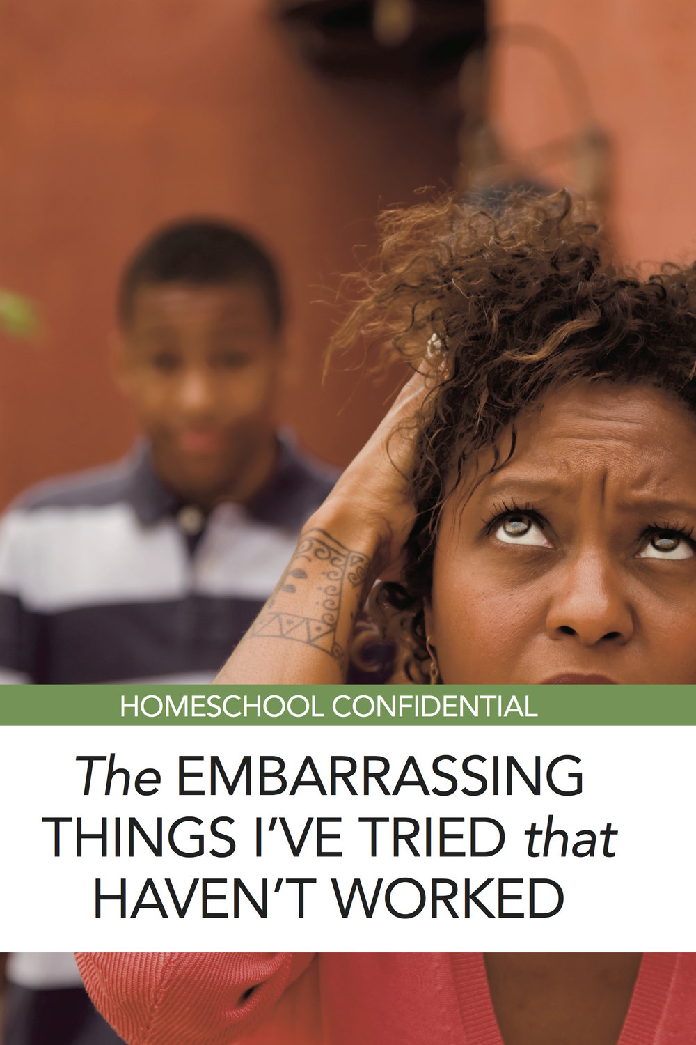 The Embarrassing Things I've Tried That Haven't Worked