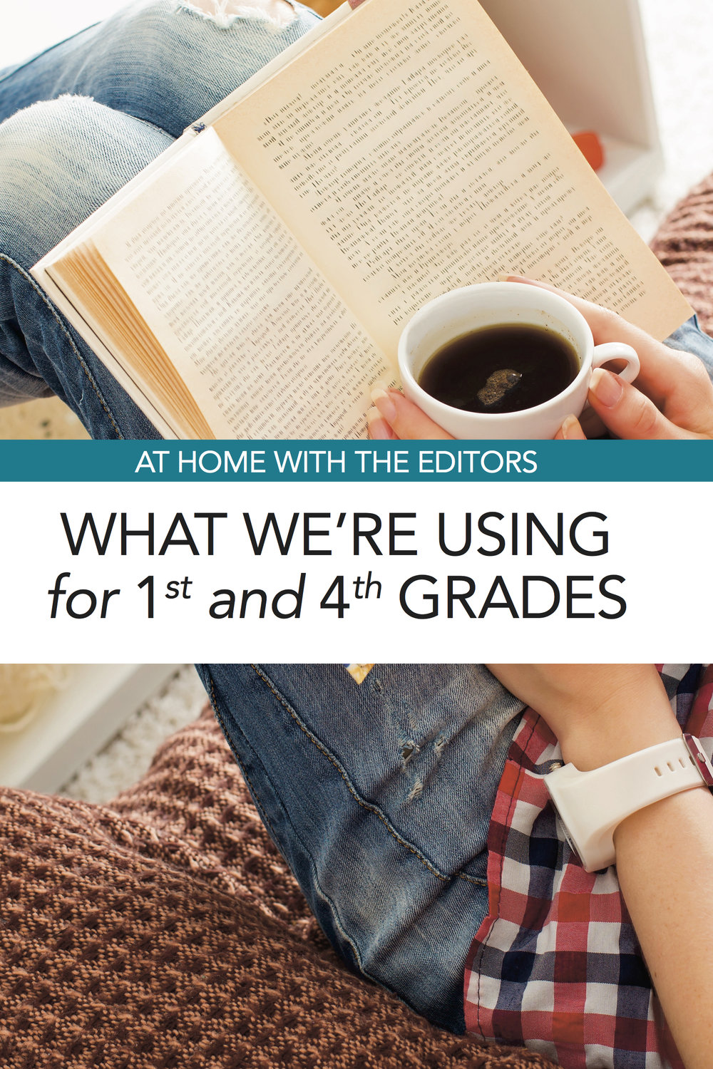 At Home with the Editors: 4th Grade and 1st Grade Curriculum