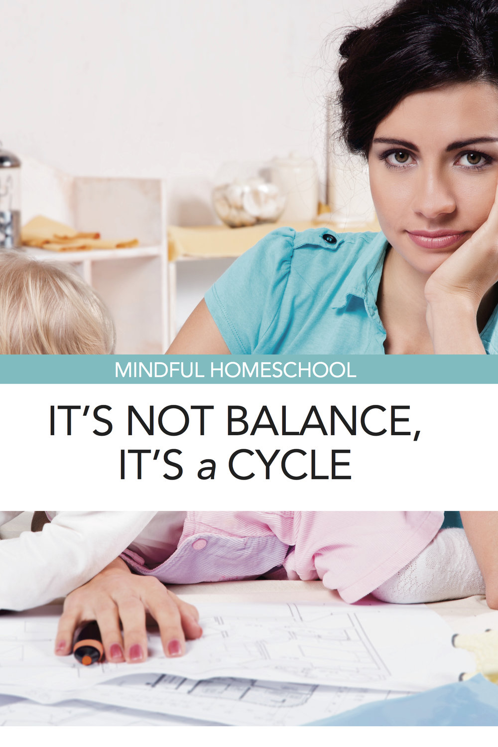 Mindful Homeschool: It's Not Balance, It's a Cycle