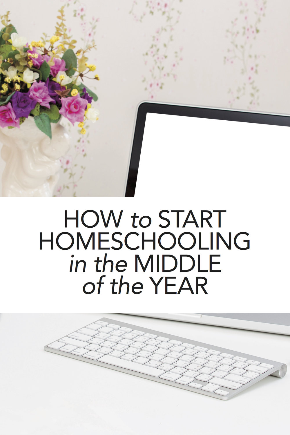How to start homeschooling the middle of the year