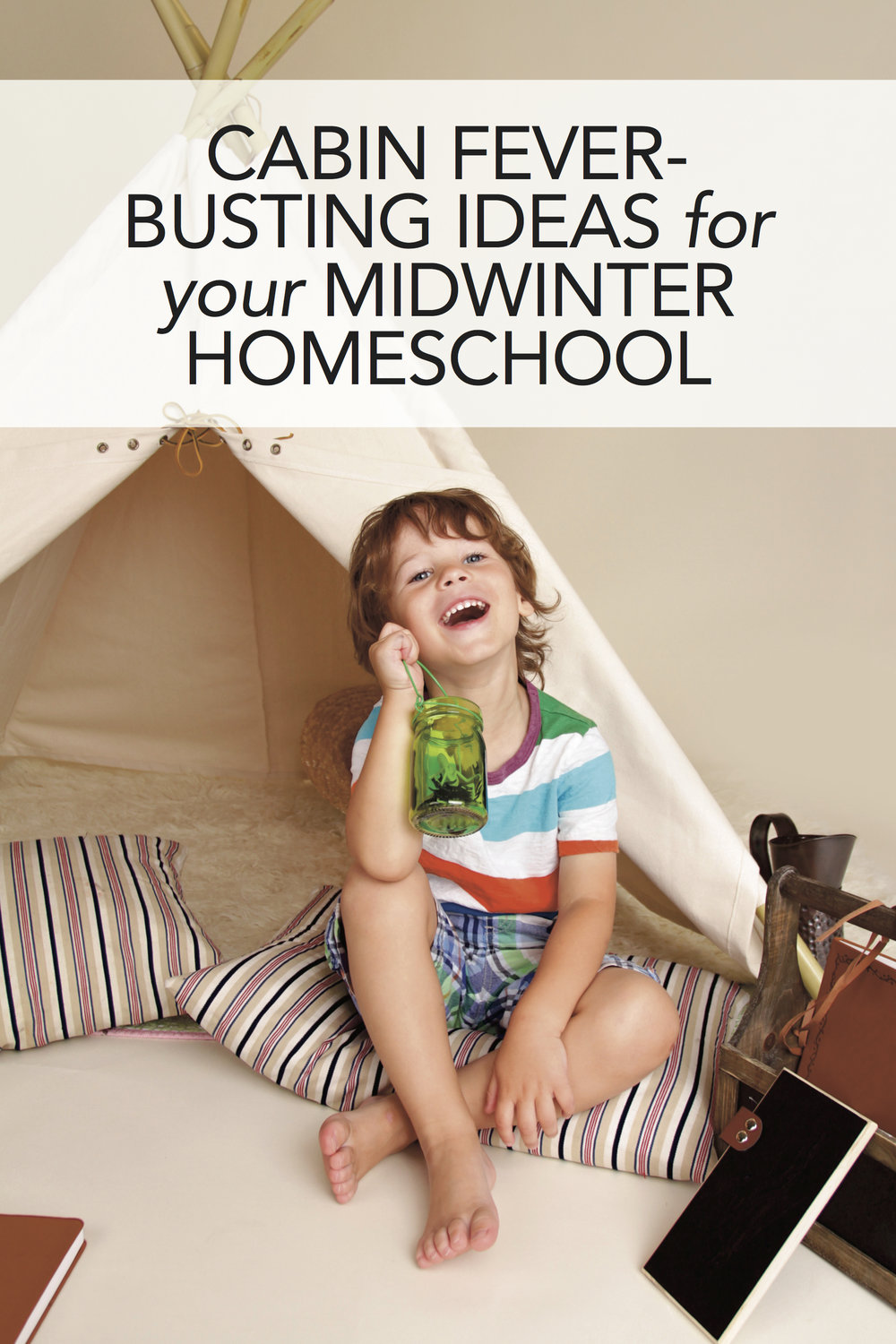 How to Beat Midwinter Cabin Fever in Your Homeschool