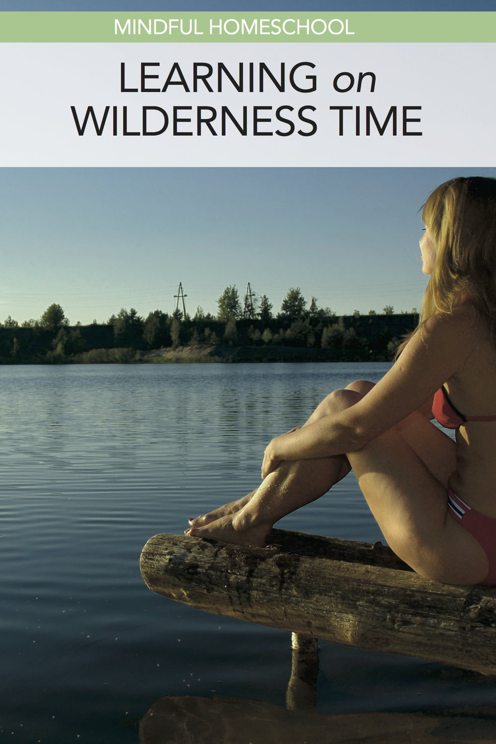 Mindful Homeschool: Living and learning on wilderness time