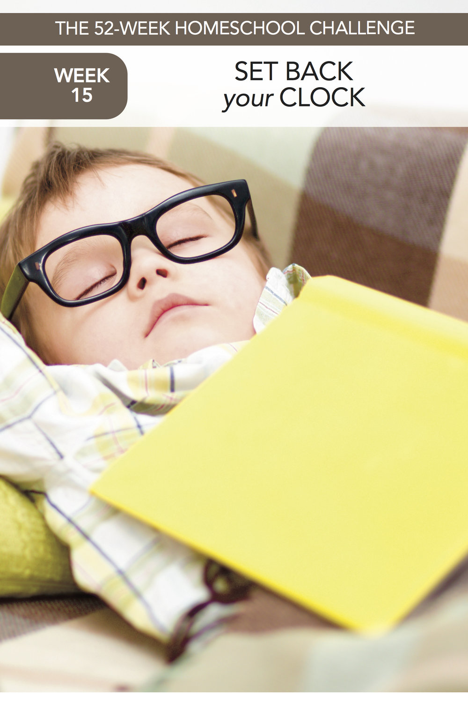 52 Weeks of Happier Homeschooling Week 19: Set Back Your Clock