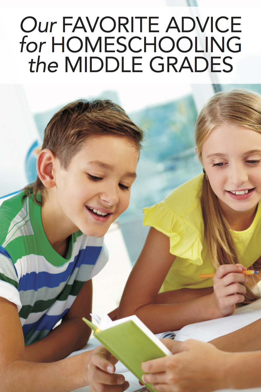 Best of HSL: Our Favorite Advice for Homeschooling the Middle Grades