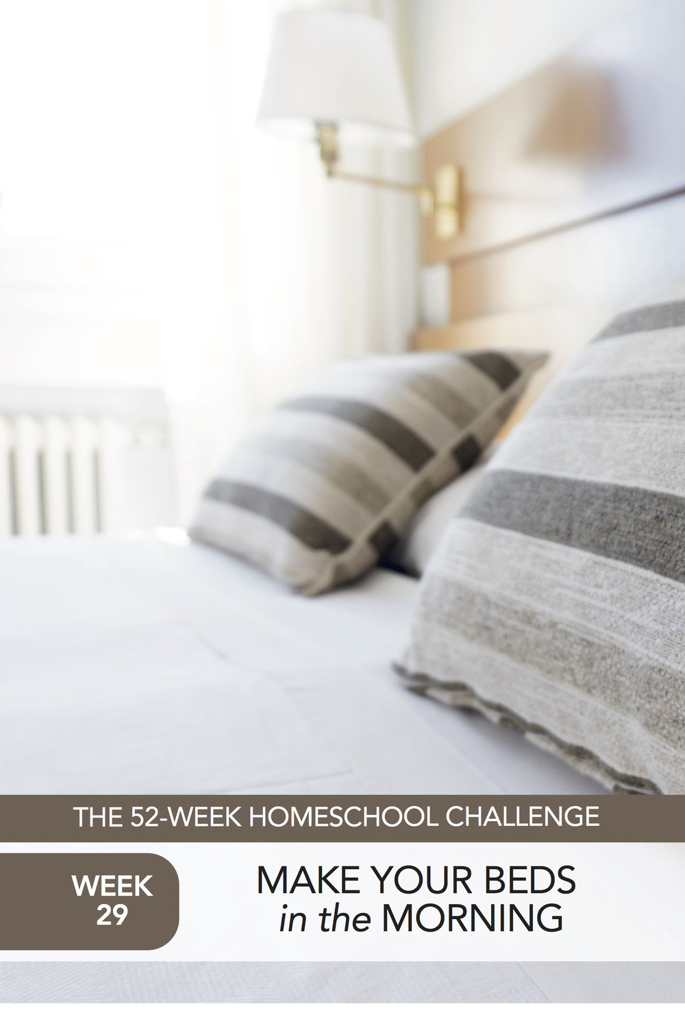 52 Weeks of Happier Homeschooling Week 29: Make Your Beds in the Morning