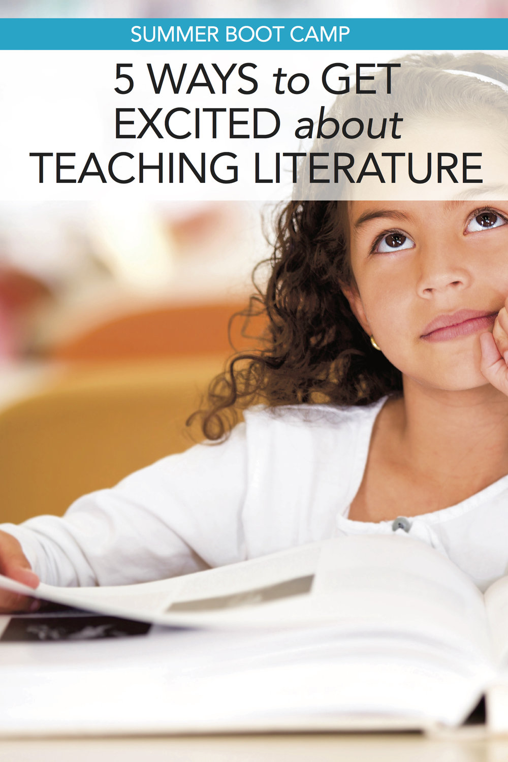 Summer Boot Camp: 5 Ways to Get Excited about Teaching Literature