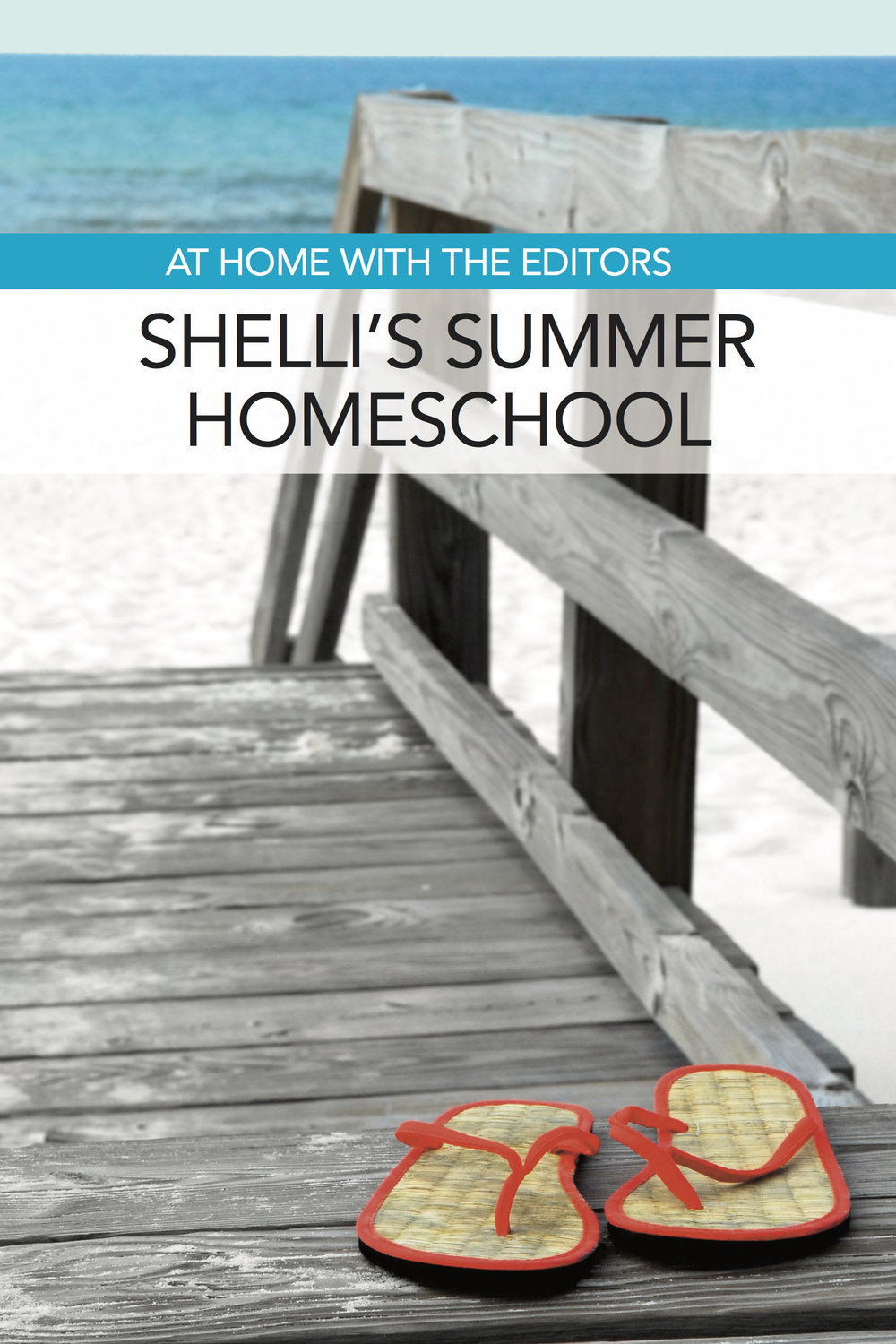 At Home with the Editors: Our Summer Homeschool