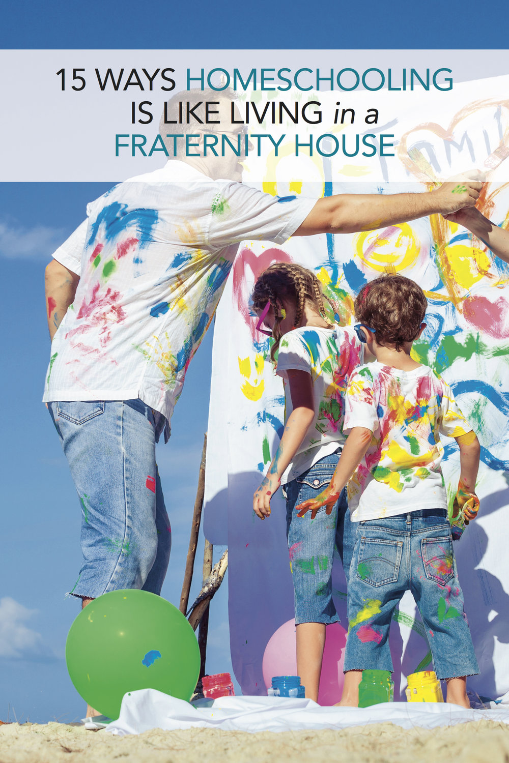 15 Ways Homeschooling Is Like Living in a Fraternity House