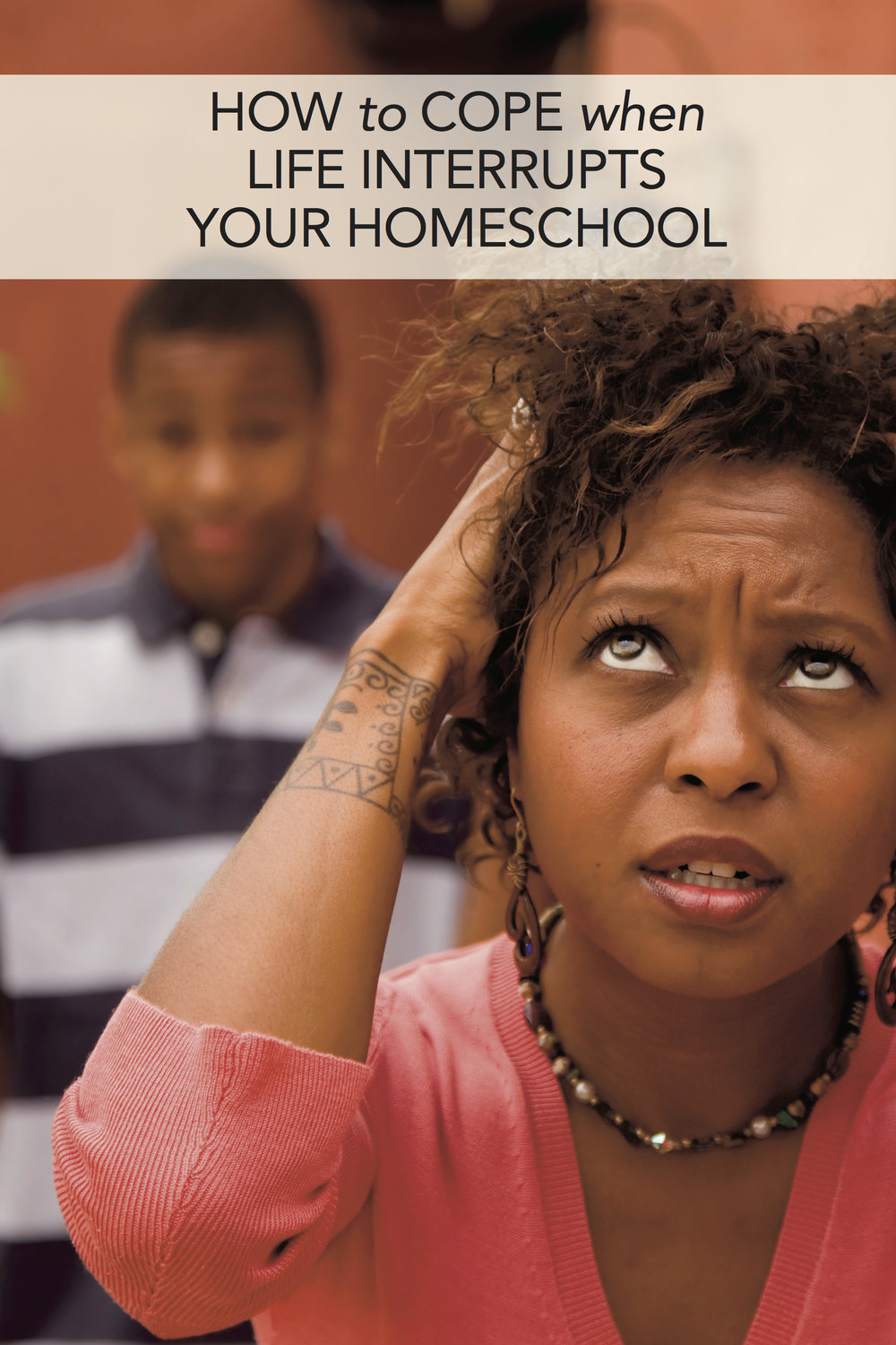 How to Cope When Life Interrupts Your Homeschool