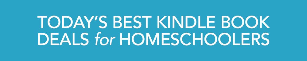 Today's best Kindle book deals for homeschoolers