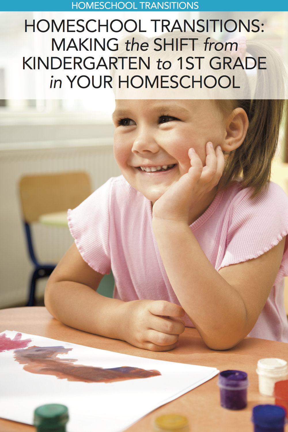 Homeschool Transitions: Making the Shift from Kindergarten to 1st Grade in Your Homeschool
