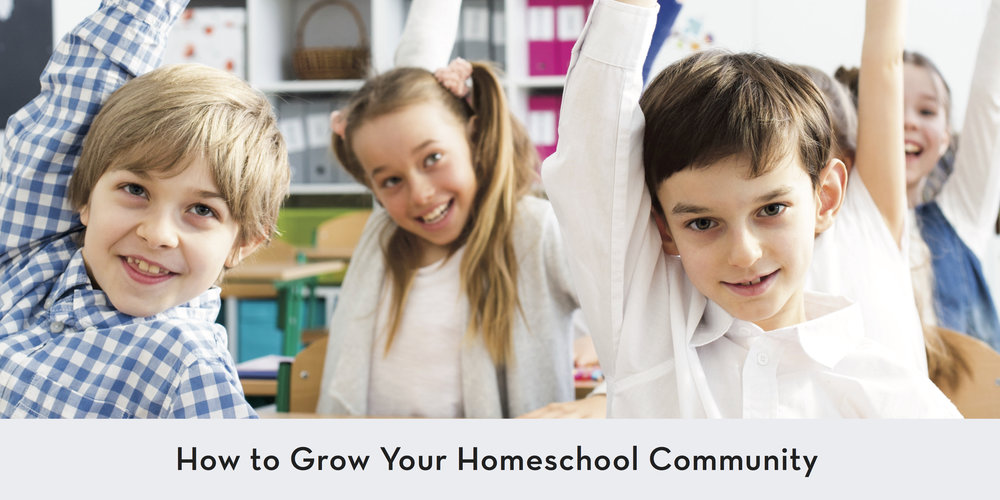 Sometimes, the way to get the homeschool community you really want is to build it from the ground up. If growing community is on your to-do list, try some of these strategies to make it happen.
