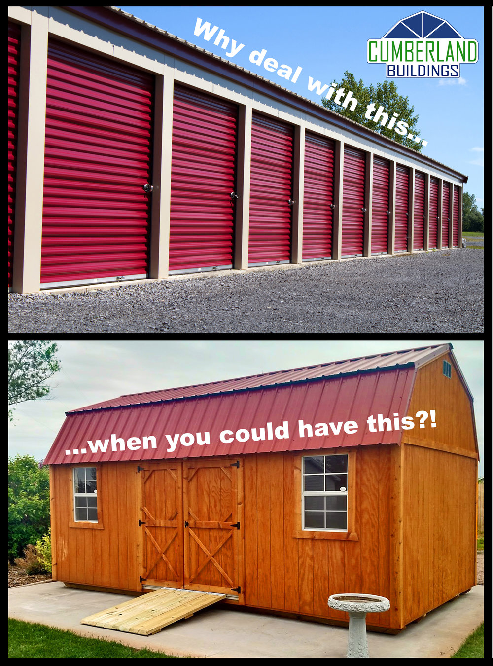 Why deal with a storage unit when you can be rent free with a Cumberland Buildings storage shed or garage.
