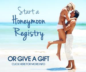 CLICK HERE TO START A HONEYMOON REGISTRY