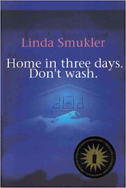 Home in three days. Don't wash. by Linda Smukler (Samuel Ace)