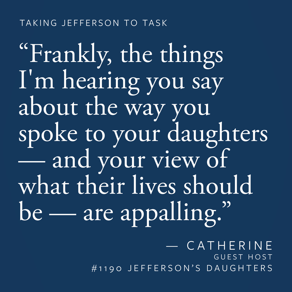 """Frankly, the things I'm hearing you say about the way you spoke to your daughters — and your view of what their lives should be — are appalling."""