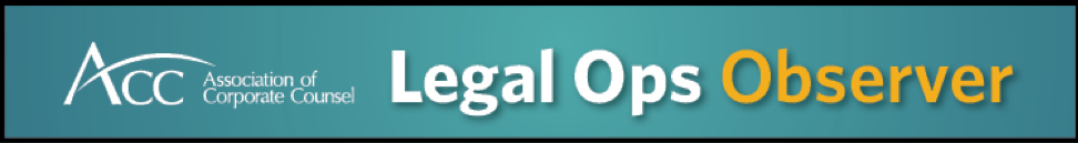 ACC Legal Ops Observer