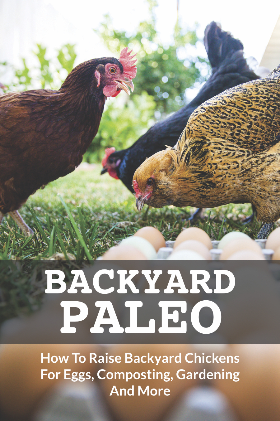 Sample Chapters - Chapter 1: The Many Benefits Of Raising ChickensChapter 4: Raising Baby ChicksChapter 6: Egg Production