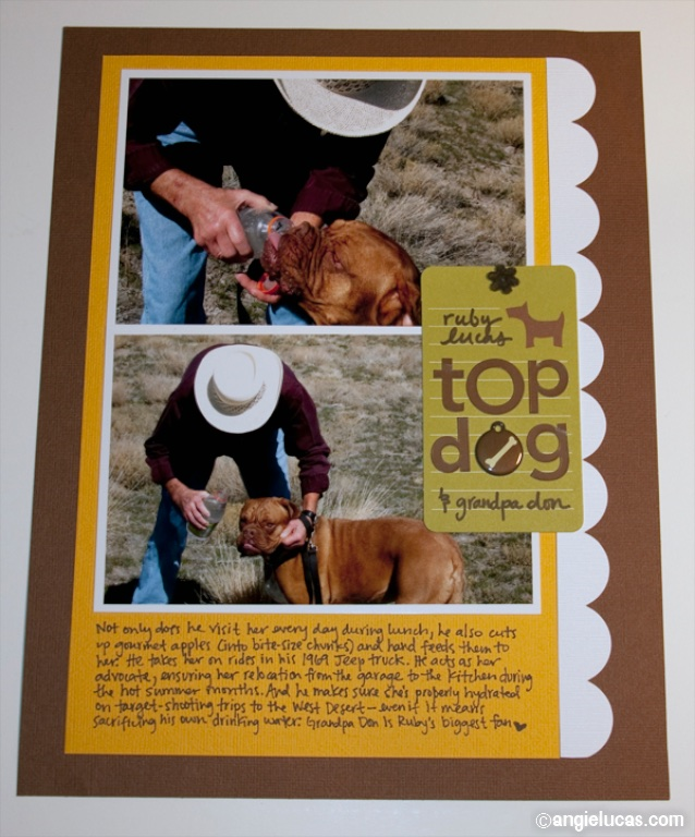 Tip:  Create individual pages to capture your pet's relationship with specific members of your family. My father-in-law was one of Ruby's biggest fans, and I had a couple of pictures that proved it.