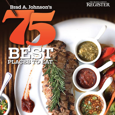 75 Favorite Places to Eat   The Orange County Register  March 26, 2017