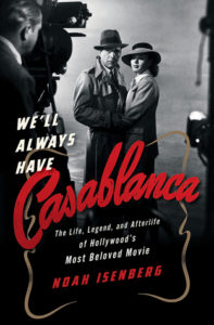 Book cover for Noah Isenberg's  We'll Always Have Casablanca