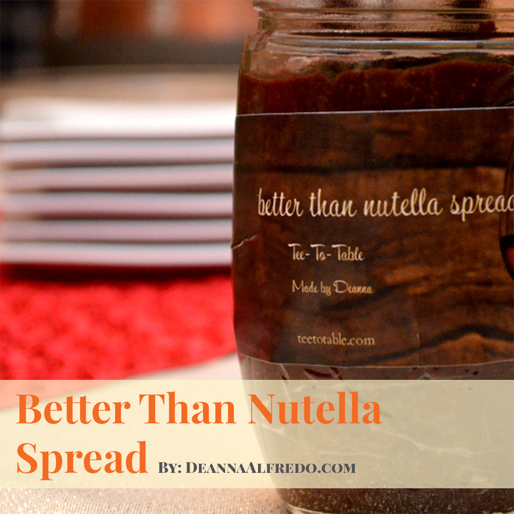 Better than nutella spread deanna.png