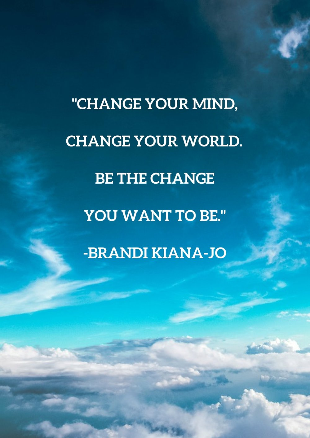 Change your mind, change your world..jpg