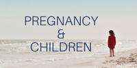 Copy of Pregnancy & Kids