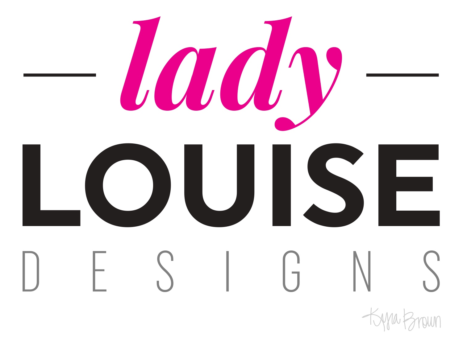 Lady Louise Designs