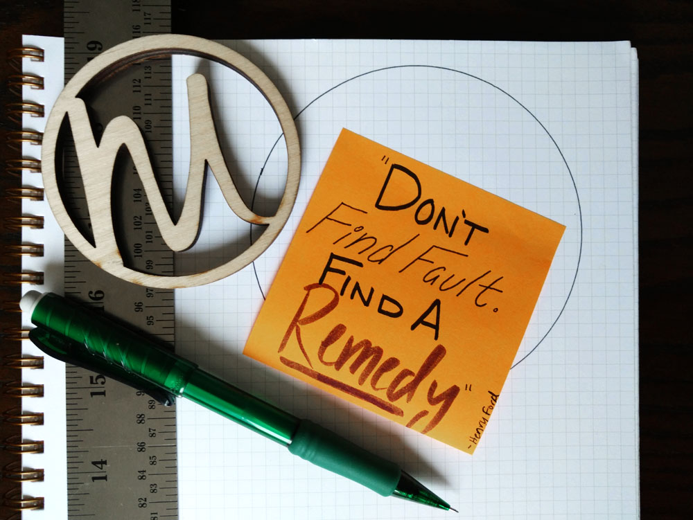Meekly-Yours-Papered-Thoughts-Dont-Find-Fault-Find-A-Remedy-Hand-Lettered-Quote.jpg