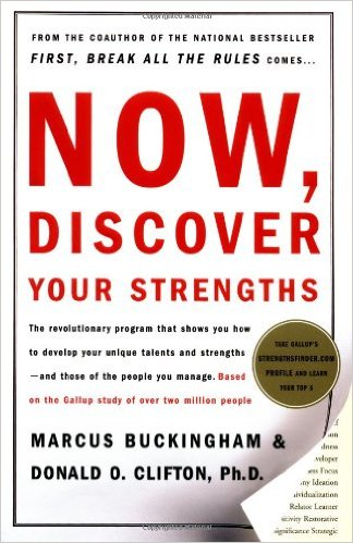 Book #2 -Now, Discover Your Strengths: How to Build Your Strengths and the Strengths of Every Person in Your Organization.