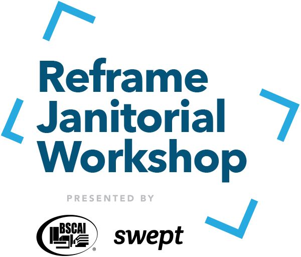Reframe Janitorial Conference BSCAI and Swept BLUE (1).png