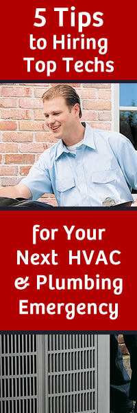 5 Tips to Hiring Top Techs for Your Next HVAC & Plumbing Emergency