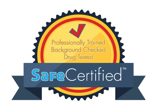 safe certified - background checked and drug tested