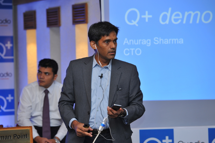 Anurag Sharma, CTO, Quadio, explains Q+ features and specifications