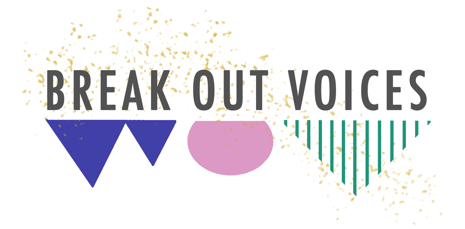 Break Out Voices