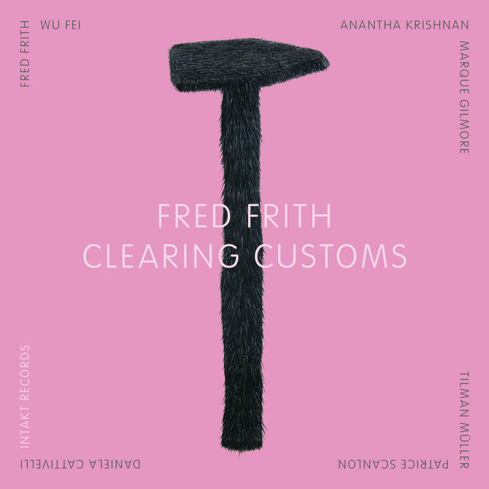 Clearing Customs | Fred Frith