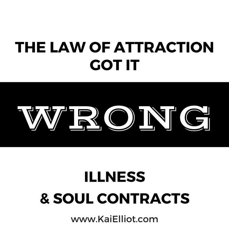 law of attraction illness and soul contracts